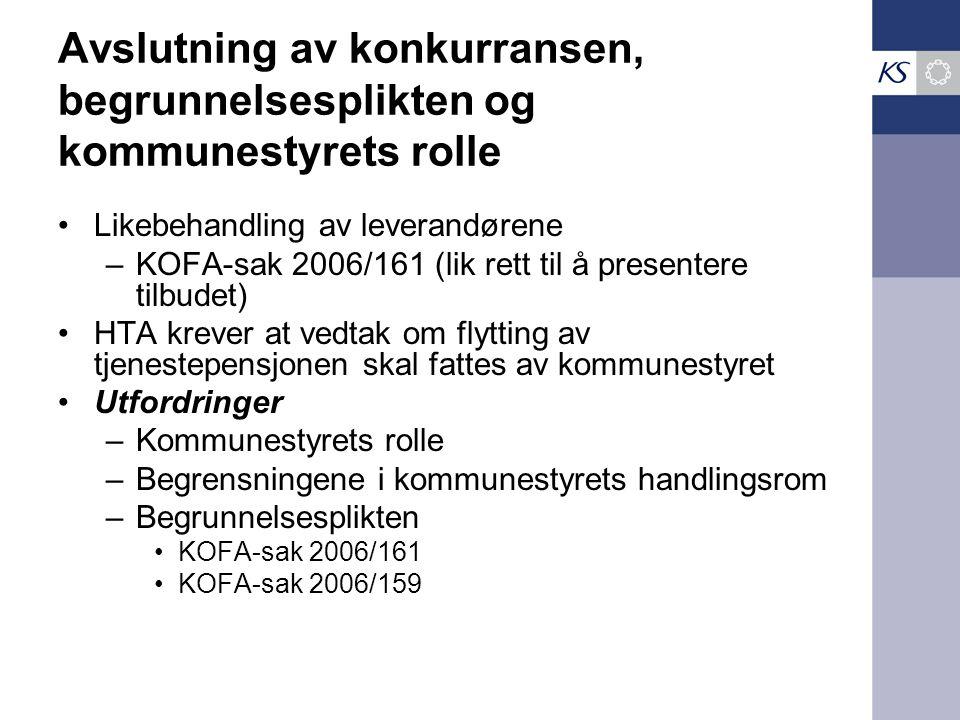 Avslutning av konkurransen, begrunnelsesplikten og kommunestyrets rolle •Likebehandling av leverandørene –KOFA-sak 2006/161 (lik rett til å presentere