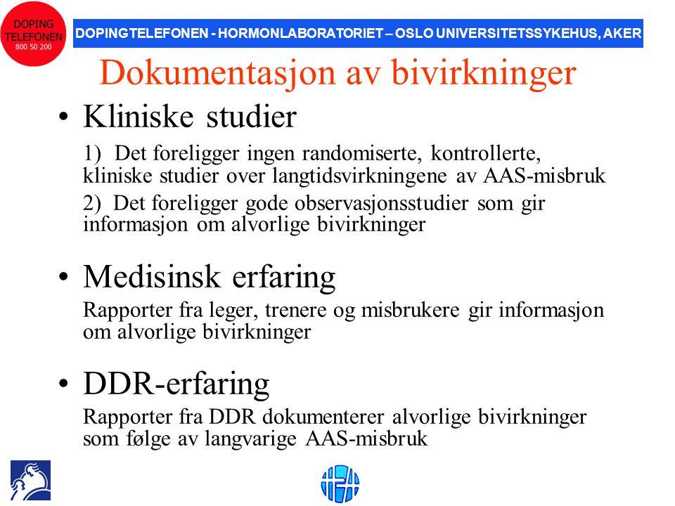 DOPINGTELEFONEN - HORMONLABORATORIET – OSLO UNIVERSITETSSYKEHUS, AKER Dokumentasjon av bivirkninger •Kliniske studier 1) Det foreligger ingen randomis