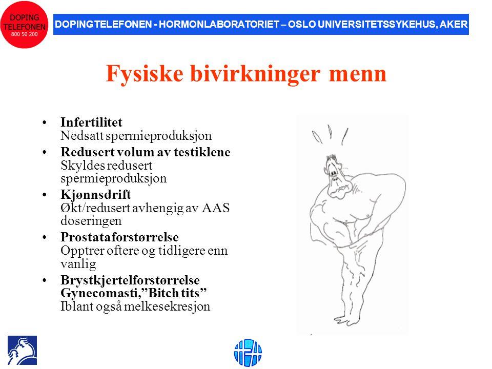 Fysiske bivirkninger menn •Infertilitet Nedsatt spermieproduksjon •Redusert volum av testiklene Skyldes redusert spermieproduksjon •Kjønnsdrift Økt/re