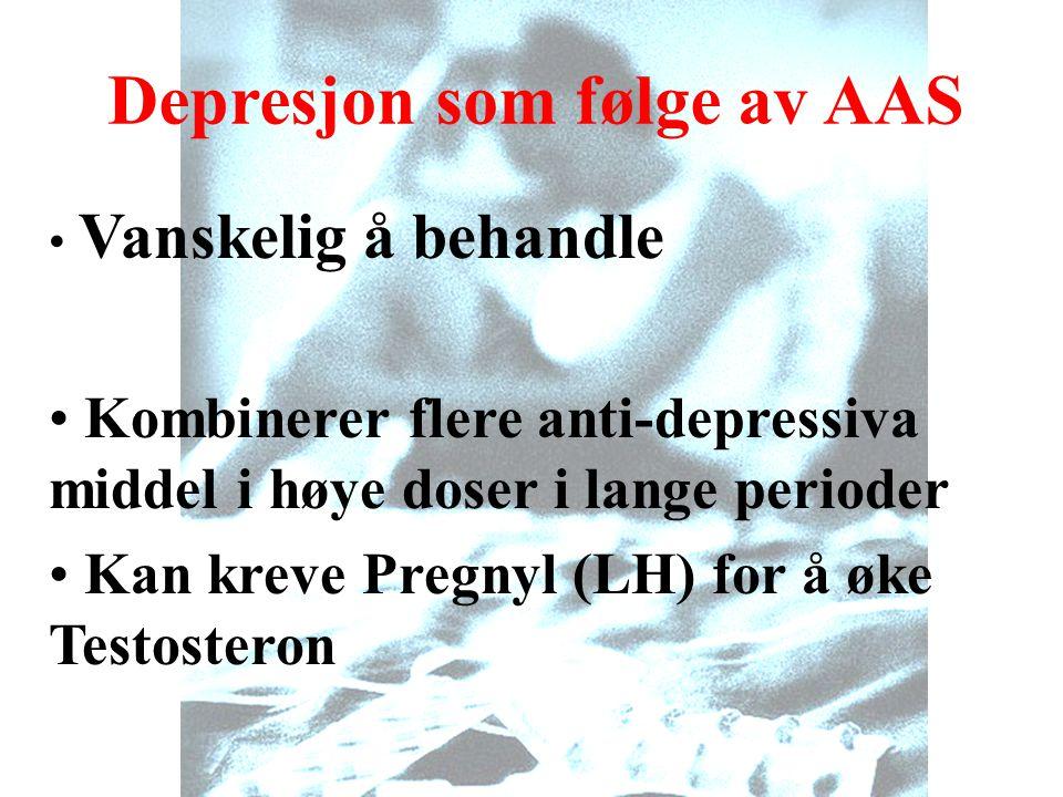 Depresjon som følge av AAS • Vanskelig å behandle • Kombinerer flere anti-depressiva middel i høye doser i lange perioder • Kan kreve Pregnyl (LH) for