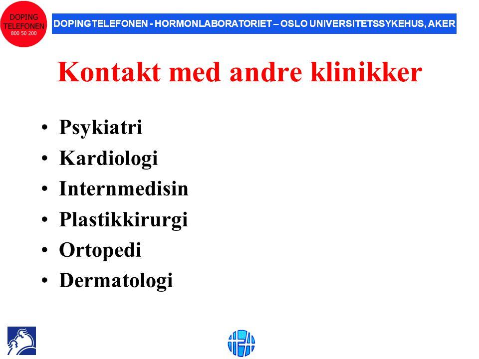 DOPINGTELEFONEN - HORMONLABORATORIET – OSLO UNIVERSITETSSYKEHUS, AKER Kontakt med andre klinikker •Psykiatri •Kardiologi •Internmedisin •Plastikkirurg