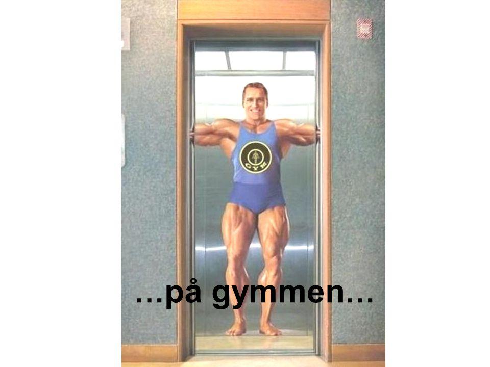 … på gymmen …