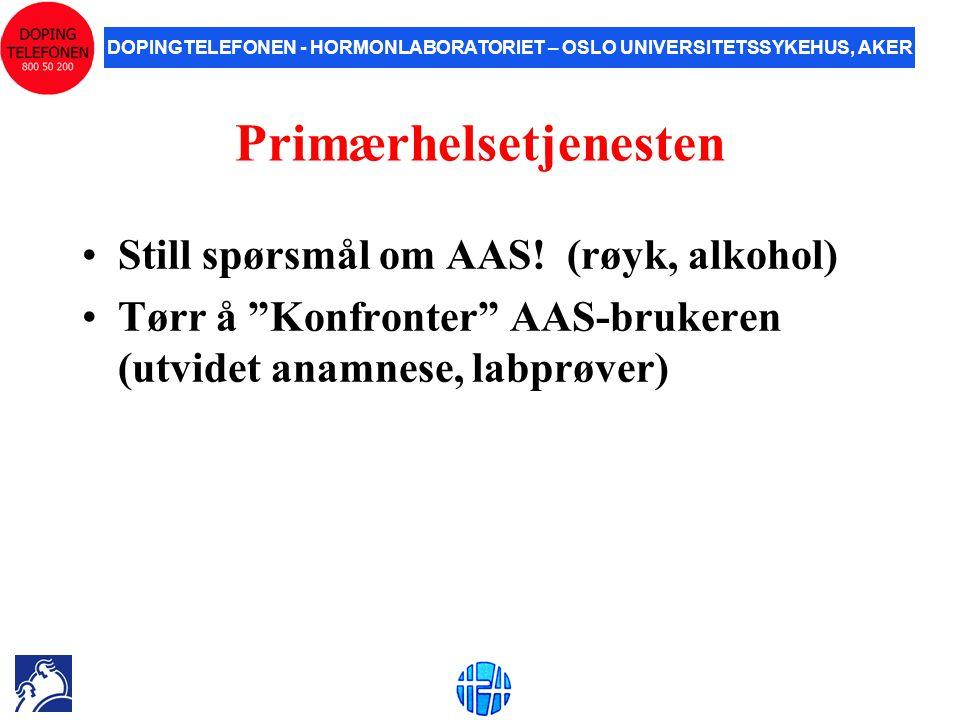 """DOPINGTELEFONEN - HORMONLABORATORIET – OSLO UNIVERSITETSSYKEHUS, AKER Primærhelsetjenesten •Still spørsmål om AAS! (røyk, alkohol) •Tørr å """"Konfronter"""