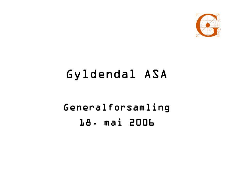 Gyldendal ASA Generalforsamling 18. mai 2006