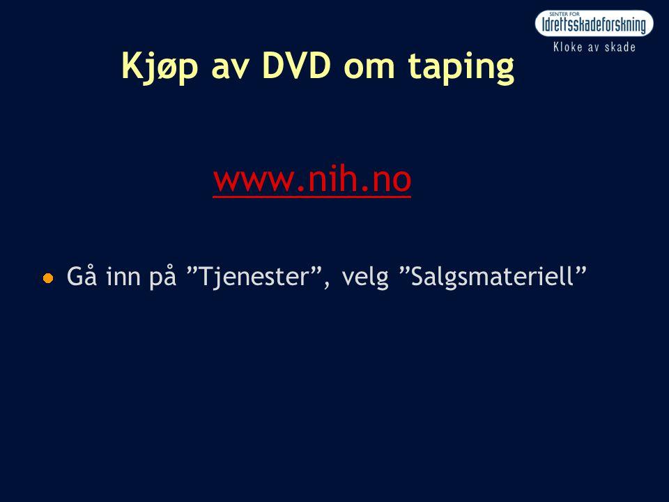 """Kjøp av DVD om taping www.nih.no  Gå inn på """"Tjenester"""", velg """"Salgsmateriell"""""""