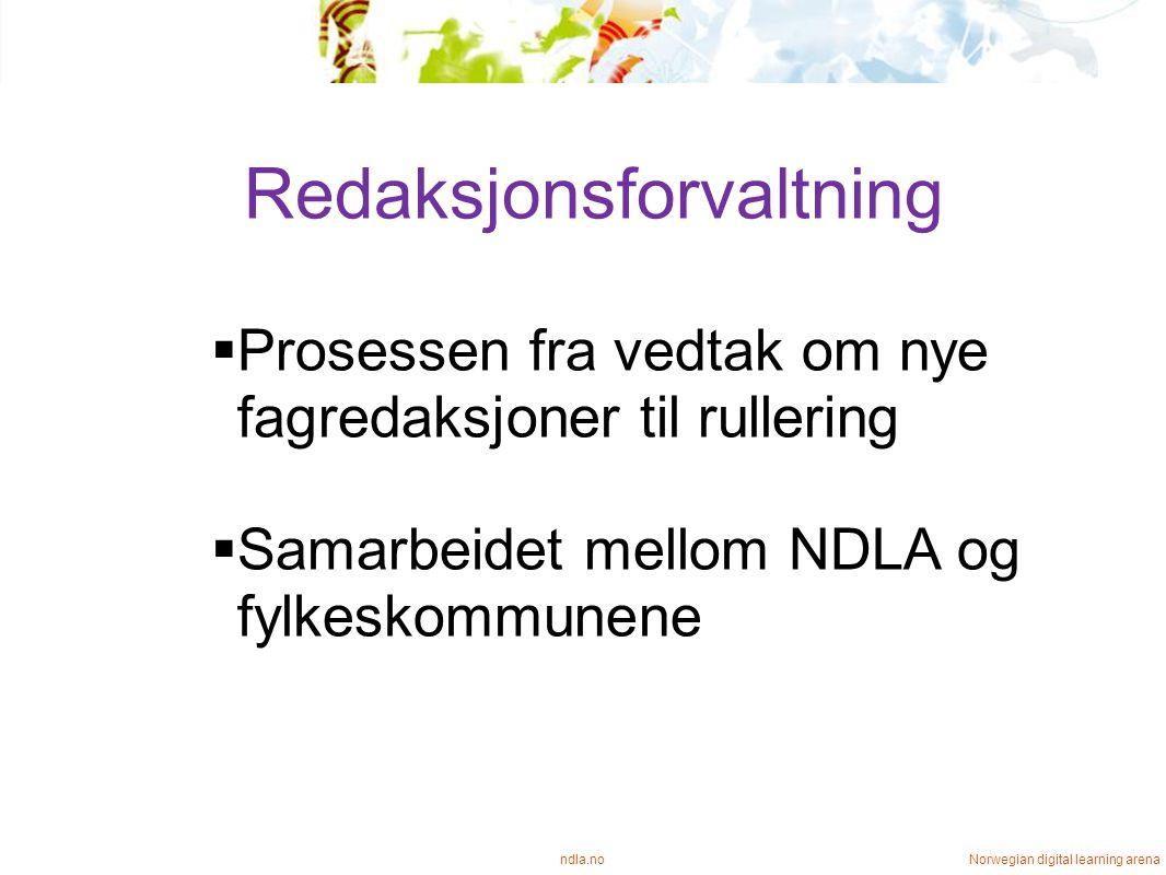 Redaksjonsforvaltning ndla.no Norwegian digital learning arena  Prosessen fra vedtak om nye fagredaksjoner til rullering  Samarbeidet mellom NDLA og fylkeskommunene