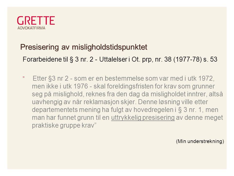 Presisering av misligholdstidspunktet Forarbeidene til § 3 nr.