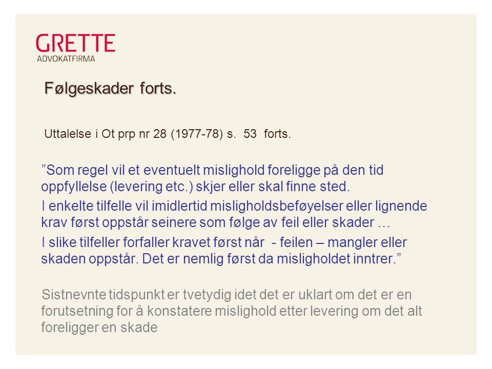 Følgeskader forts.Uttalelse i Ot prp nr 28 (1977-78) s.