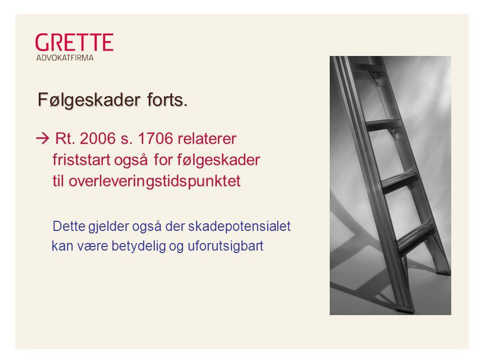 Følgeskader forts. Rt. 2006 s.