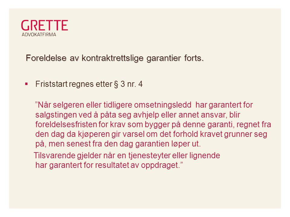 Foreldelse av kontraktrettslige garantier forts. Friststart regnes etter § 3 nr.