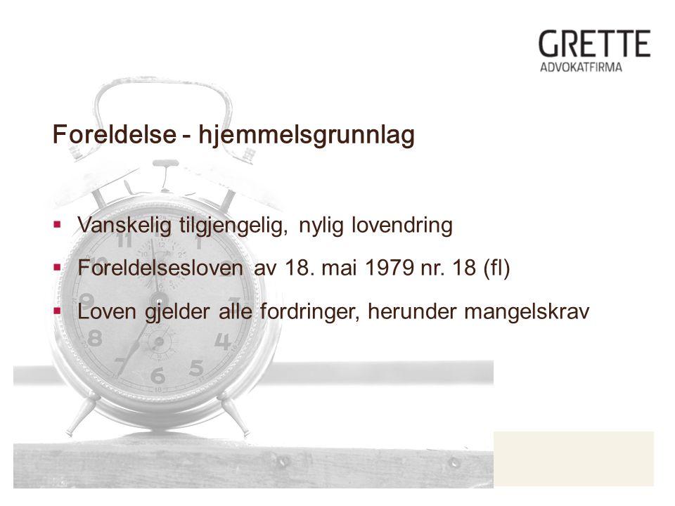 Agenda'en Foreldelse - hjemmelsgrunnlag  Vanskelig tilgjengelig, nylig lovendring  Foreldelsesloven av 18.