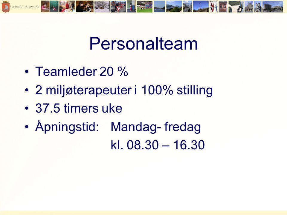 Personalteam •Teamleder 20 % •2 miljøterapeuter i 100% stilling •37.5 timers uke •Åpningstid: Mandag- fredag kl.