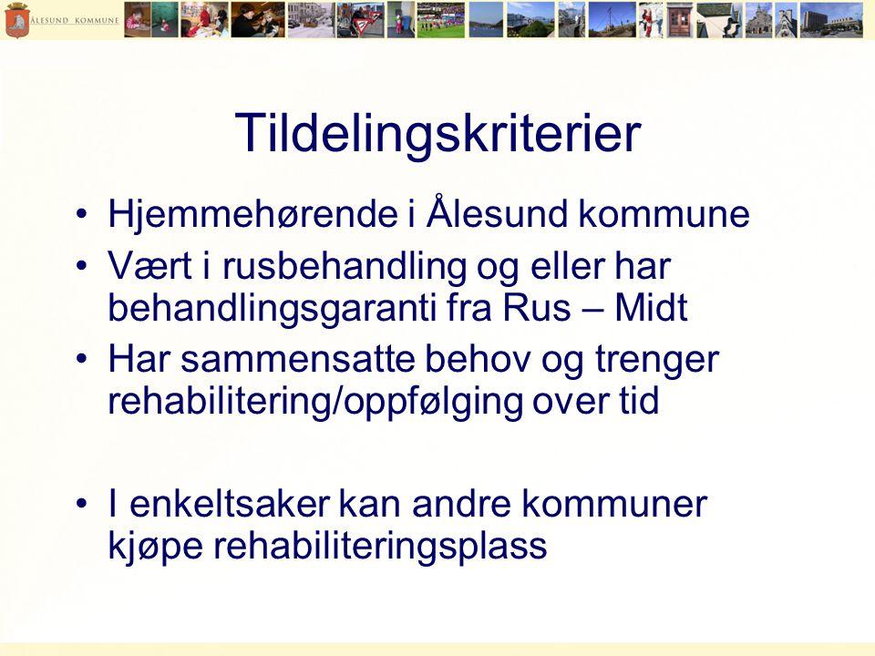 Tildelingskriterier •Hjemmehørende i Ålesund kommune •Vært i rusbehandling og eller har behandlingsgaranti fra Rus – Midt •Har sammensatte behov og trenger rehabilitering/oppfølging over tid •I enkeltsaker kan andre kommuner kjøpe rehabiliteringsplass