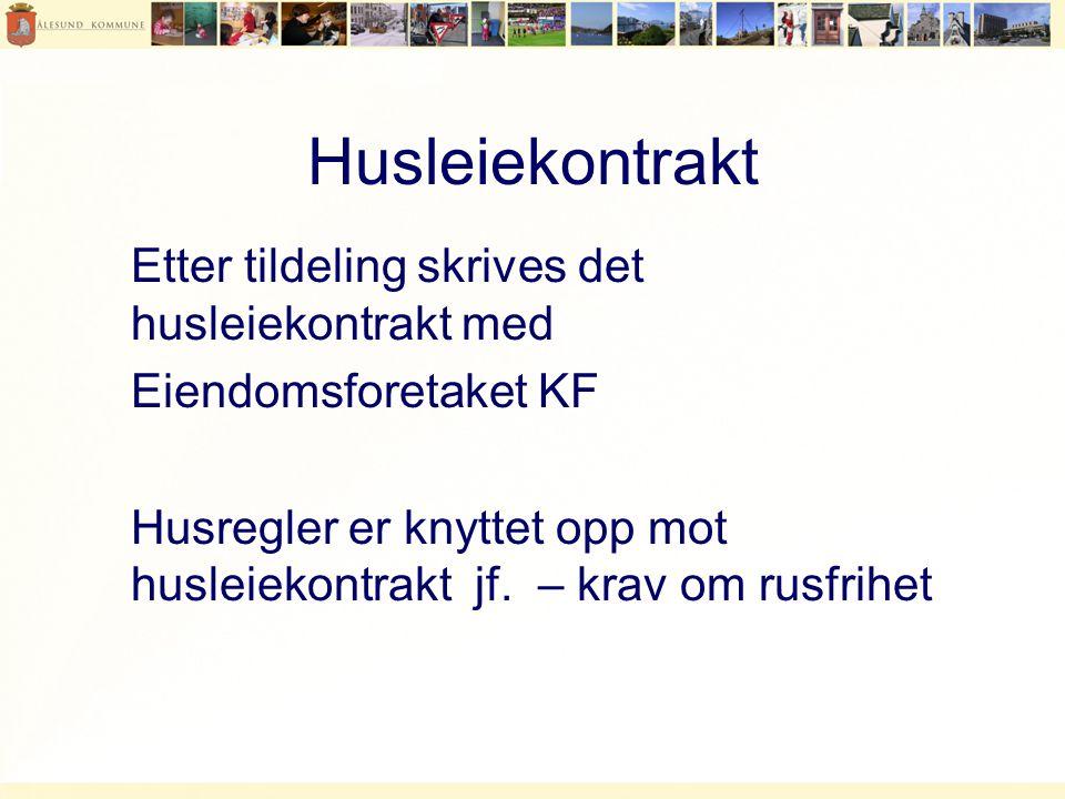 Husleiekontrakt Etter tildeling skrives det husleiekontrakt med Eiendomsforetaket KF Husregler er knyttet opp mot husleiekontrakt jf.