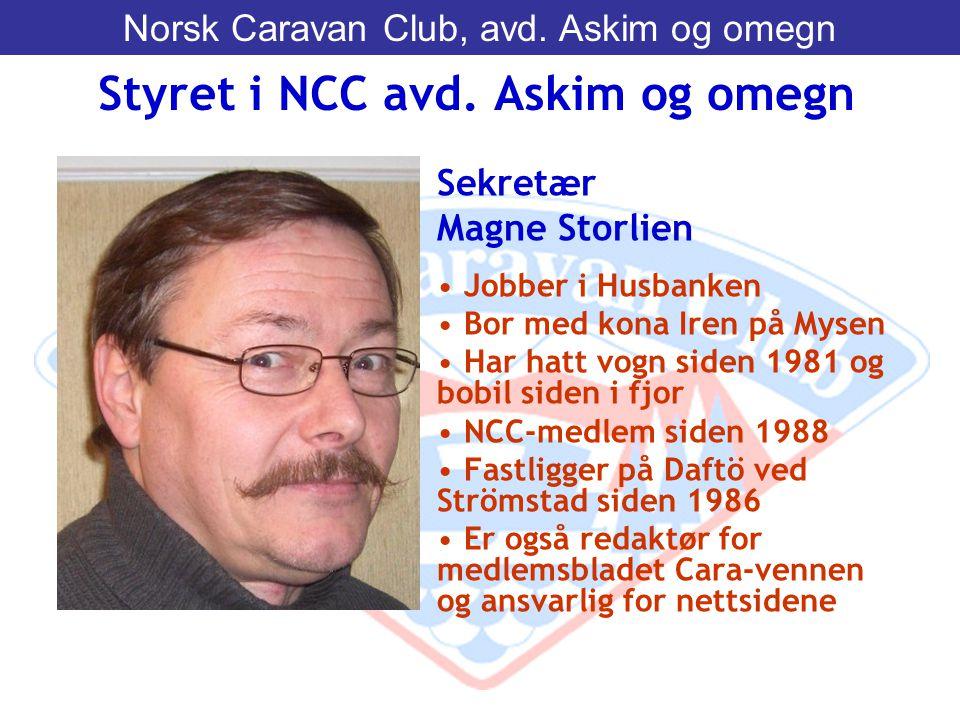 Sekretær Magne Storlien • Jobber i Husbanken • Bor med kona Iren på Mysen • Har hatt vogn siden 1981 og bobil siden i fjor • NCC-medlem siden 1988 • F