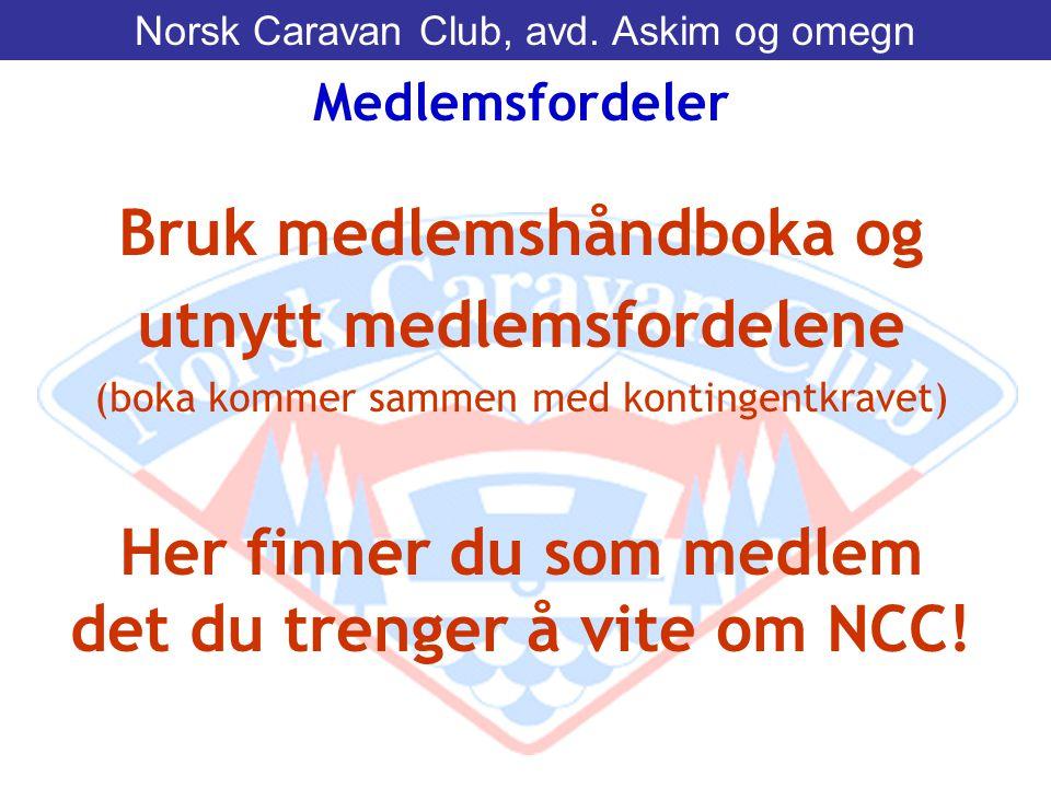 Bruk medlemshåndboka og utnytt medlemsfordelene (boka kommer sammen med kontingentkravet) Her finner du som medlem det du trenger å vite om NCC! Medle