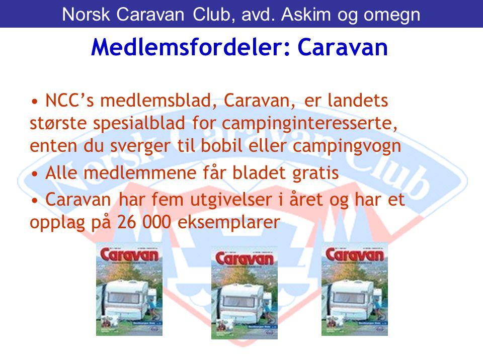 • NCC's medlemsblad, Caravan, er landets største spesialblad for campinginteresserte, enten du sverger til bobil eller campingvogn • Alle medlemmene f