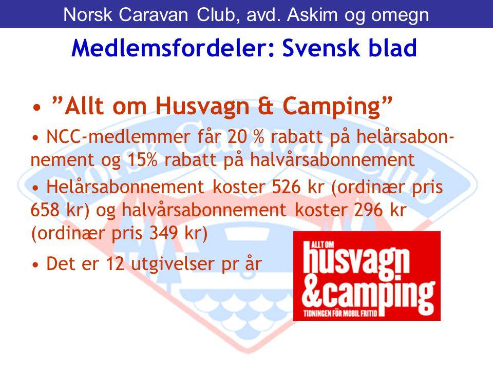 "• ""Allt om Husvagn & Camping"" • NCC-medlemmer får 20 % rabatt på helårsabon- nement og 15% rabatt på halvårsabonnement • Helårsabonnement koster 526 k"