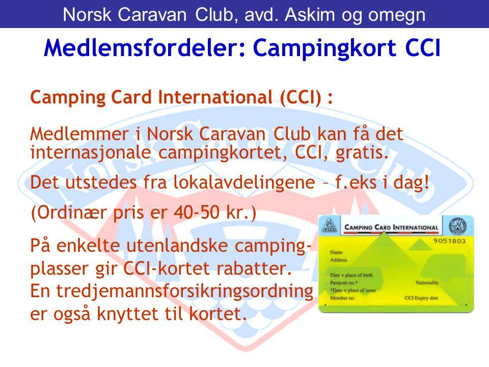 Camping Card International (CCI) : Medlemmer i Norsk Caravan Club kan få det internasjonale campingkortet, CCI, gratis. Det utstedes fra lokalavdeling