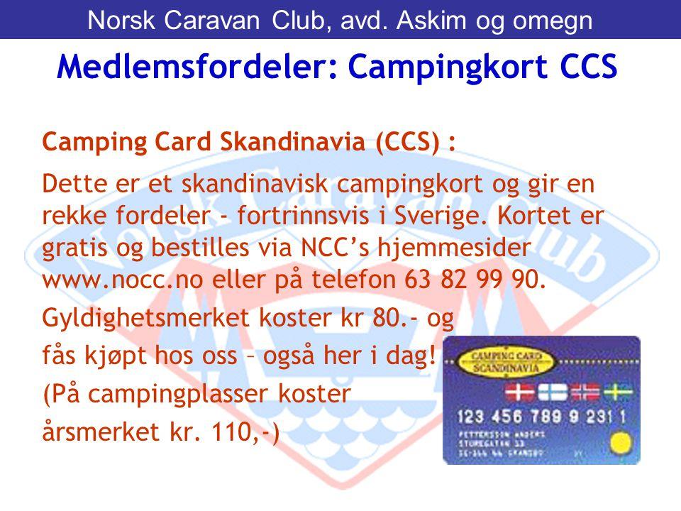 Camping Card Skandinavia (CCS) : Dette er et skandinavisk campingkort og gir en rekke fordeler - fortrinnsvis i Sverige. Kortet er gratis og bestilles