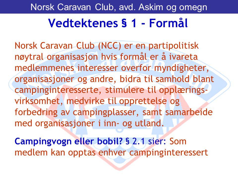 Norsk Caravan Club (NCC) er en partipolitisk nøytral organisasjon hvis formål er å ivareta medlemmenes interesser overfor myndigheter, organisasjoner