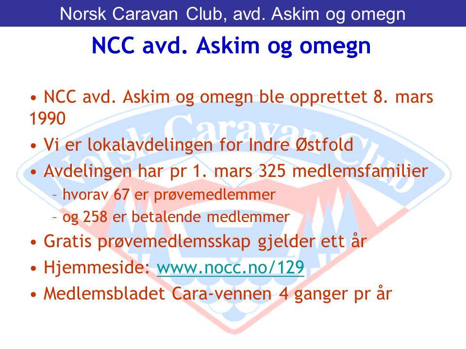 • NCC avd. Askim og omegn ble opprettet 8. mars 1990 • Vi er lokalavdelingen for Indre Østfold • Avdelingen har pr 1. mars 325 medlemsfamilier – hvora