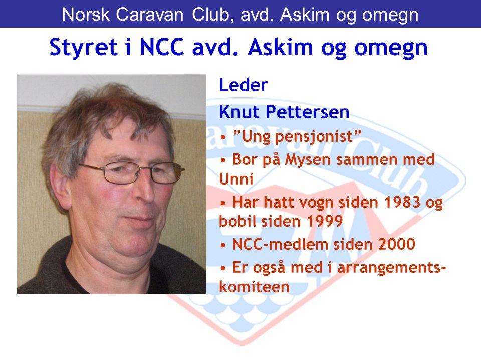"""Leder Knut Pettersen • """"Ung pensjonist"""" • Bor på Mysen sammen med Unni • Har hatt vogn siden 1983 og bobil siden 1999 • NCC-medlem siden 2000 • Er ogs"""