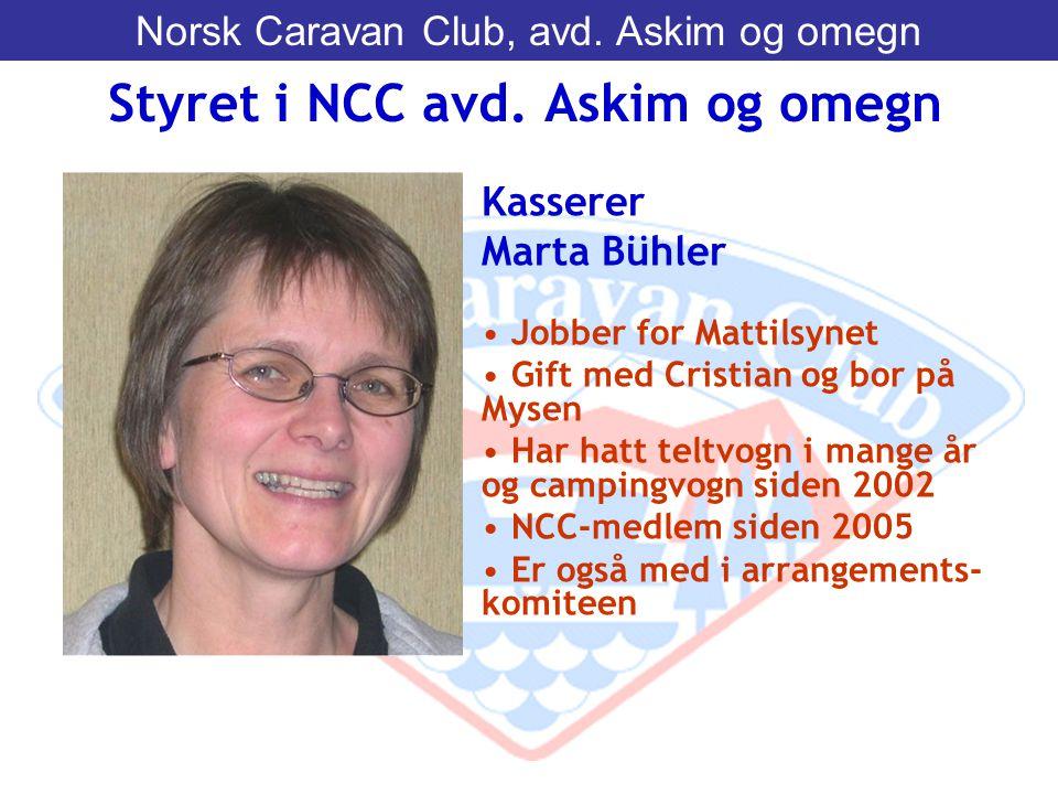 Kasserer Marta Bühler • Jobber for Mattilsynet • Gift med Cristian og bor på Mysen • Har hatt teltvogn i mange år og campingvogn siden 2002 • NCC-medl