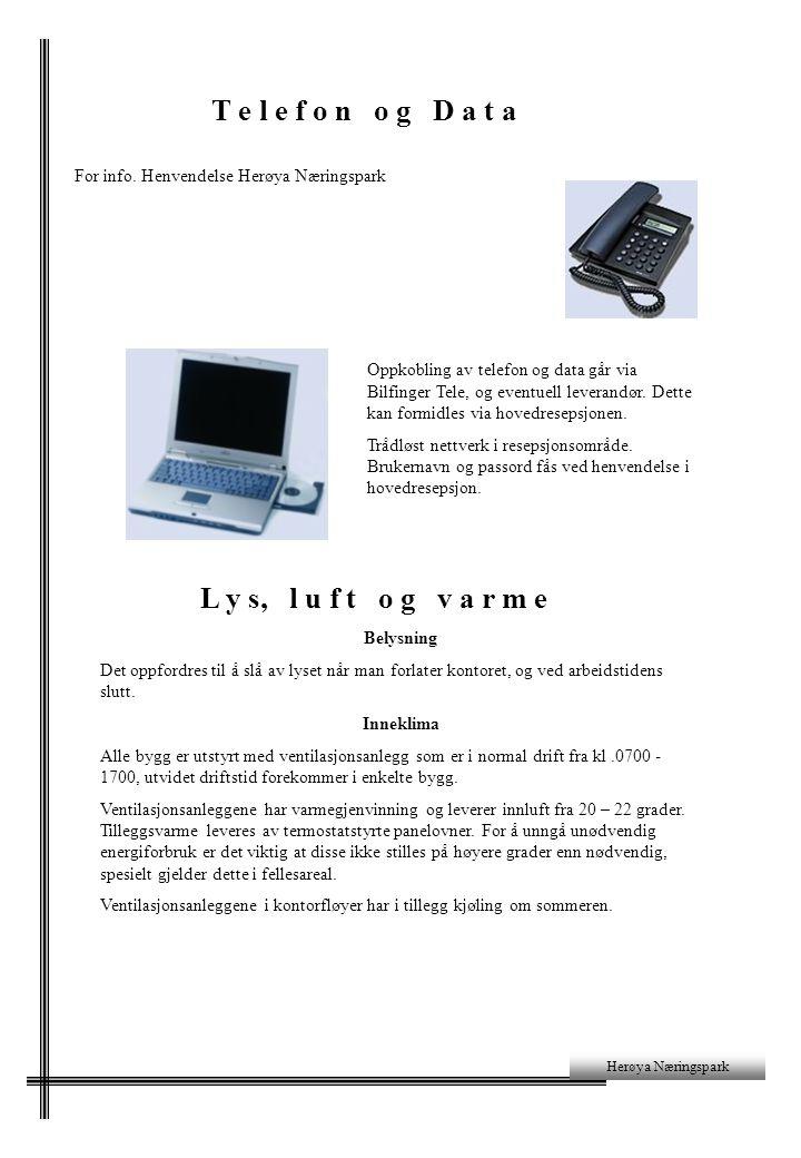 T e l e f o n o g D a t a For info. Henvendelse Herøya Næringspark Herøya Næringspark Oppkobling av telefon og data går via Bilfinger Tele, og eventue
