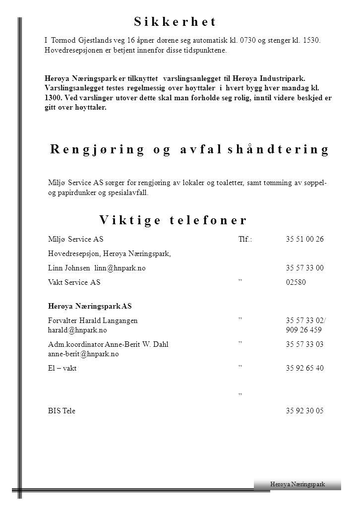 Herøya Næringspark S i k k e r h e t I Tormod Gjestlands veg 16 åpner dørene seg automatisk kl. 0730 og stenger kl. 1530. Hovedresepsjonen er betjent