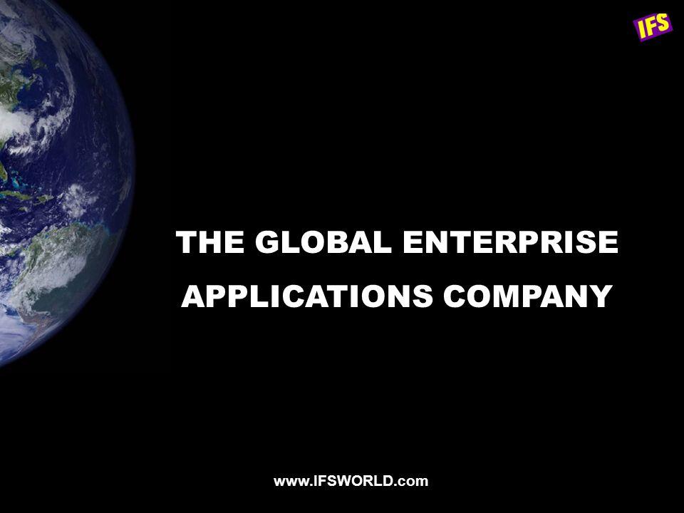 76 THE GLOBAL ENTERPRISE APPLICATIONS COMPANY www.IFSWORLD.com