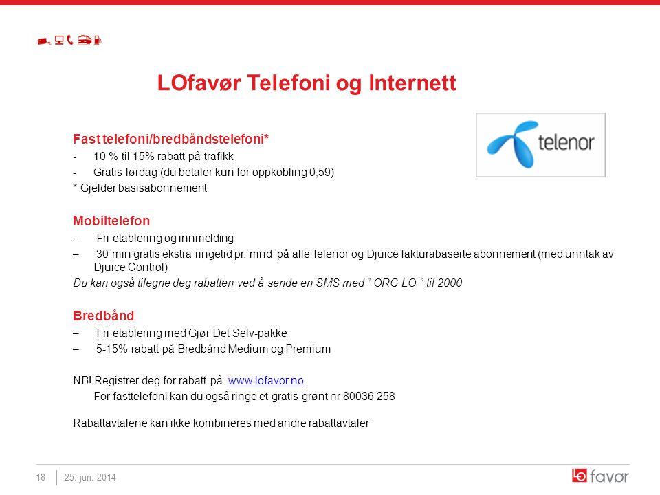 LOfavør Telefoni og Internett Fast telefoni/bredbåndstelefoni* - 10 % til 15% rabatt på trafikk -Gratis lørdag (du betaler kun for oppkobling 0,59) *