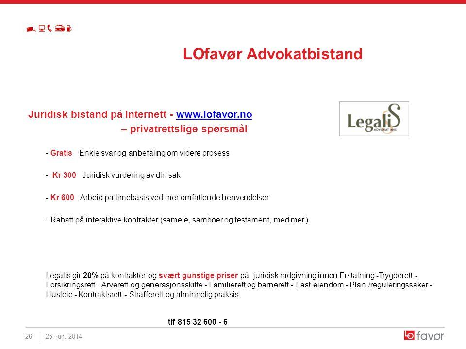 LOfavør Advokatbistand Juridisk bistand på Internett - www.lofavor.nowww.lofavor.no – privatrettslige spørsmål - Gratis Enkle svar og anbefaling om vi