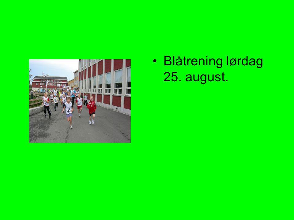 •Blåtrening lørdag 25. august.