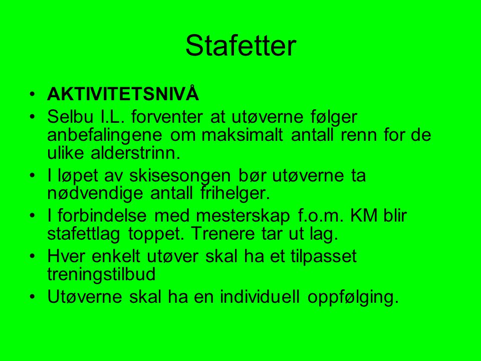 Stafetter •AKTIVITETSNIVÅ •Selbu I.L.