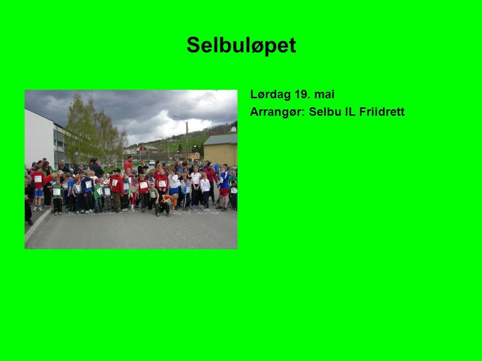 Selbuløpet Lørdag 19. mai Arrangør: Selbu IL Friidrett