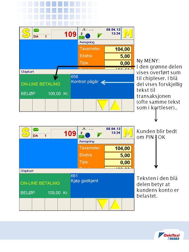 Ny MENY: I den grønne delen vises overført sum til chipleser. I blå del vises forskjellig tekst til transaksjonen (ofte samme tekst som i kortleser)..