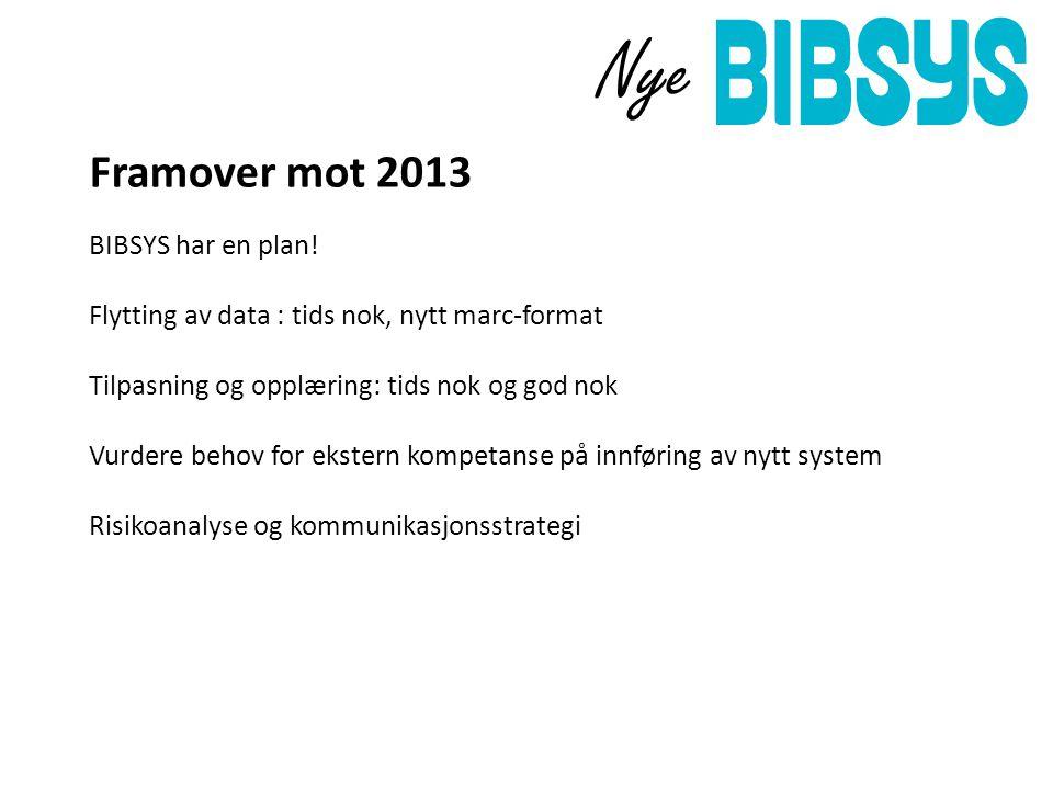 Framover mot 2013 BIBSYS har en plan.