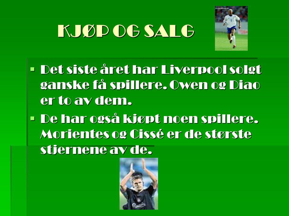 KJØP OG SALG  Det siste året har Liverpool solgt ganske få spillere.
