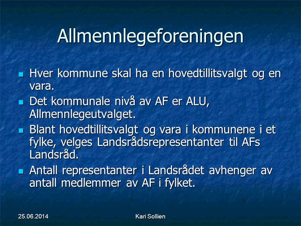 Kari Sollien Allmennlegeforeningen  Hver kommune skal ha en hovedtillitsvalgt og en vara.  Det kommunale nivå av AF er ALU, Allmennlegeutvalget.  B