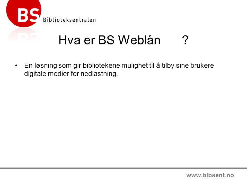 www.bibsent.no Hvordan fungerer det.•Det inngås en BS Weblån-avtale mellom biblioteket og BS.
