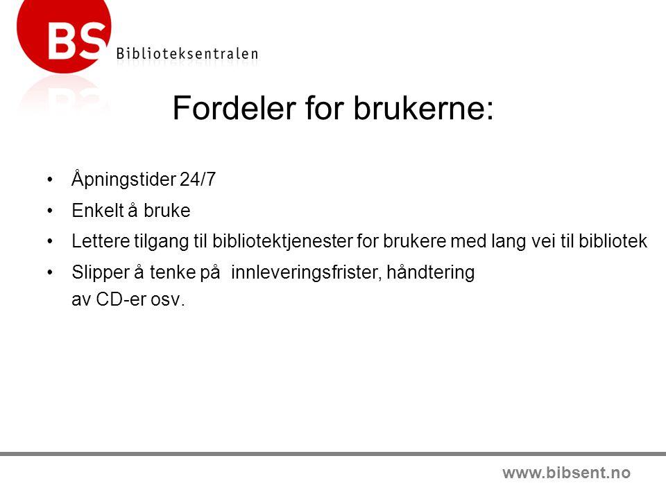 www.bibsent.no •Åpningstider 24/7 •Enkelt å bruke •Lettere tilgang til bibliotektjenester for brukere med lang vei til bibliotek •Slipper å tenke på innleveringsfrister, håndtering av CD-er osv.