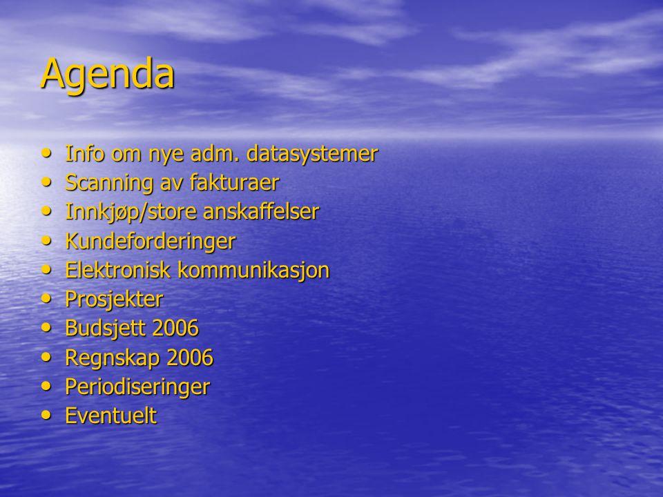 Agenda • Info om nye adm. datasystemer • Scanning av fakturaer • Innkjøp/store anskaffelser • Kundeforderinger • Elektronisk kommunikasjon • Prosjekte