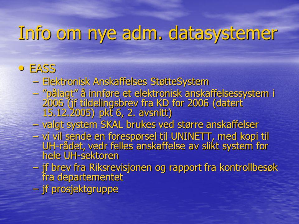 """Info om nye adm. datasystemer • EASS –Elektronisk Anskaffelses StøtteSystem –""""pålagt"""" å innføre et elektronisk anskaffelsessystem i 2006 (jf tildeling"""