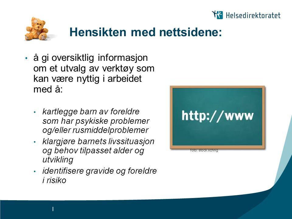 | Hensikten med nettsidene: • å gi oversiktlig informasjon om et utvalg av verktøy som kan være nyttig i arbeidet med å: • kartlegge barn av foreldre