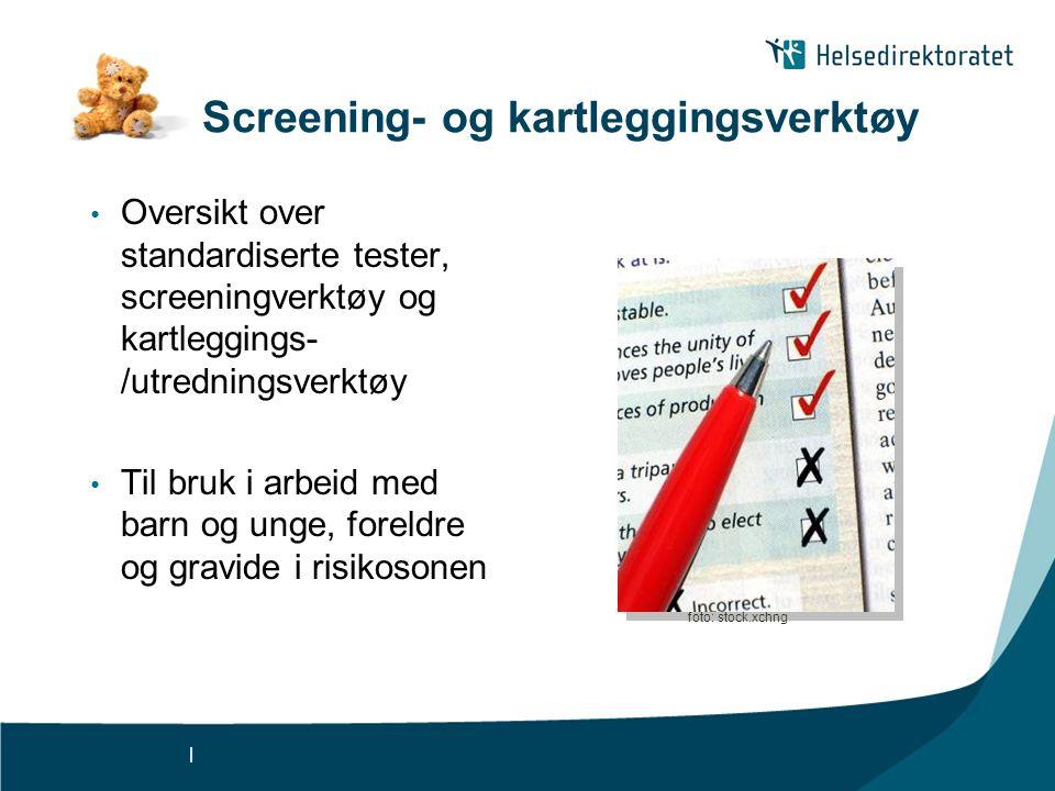 | Screening- og kartleggingsverktøy • Oversikt over standardiserte tester, screeningverktøy og kartleggings- /utredningsverktøy • Til bruk i arbeid me