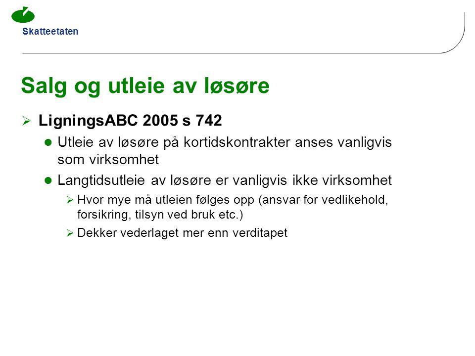 Skatteetaten Salg og utleie av løsøre  LigningsABC 2005 s 742  Utleie av løsøre på kortidskontrakter anses vanligvis som virksomhet  Langtidsutleie