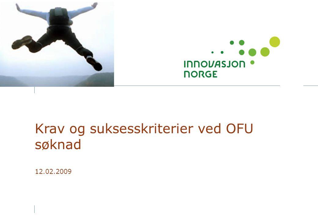 Krav og suksesskriterier ved OFU søknad 12.02.2009