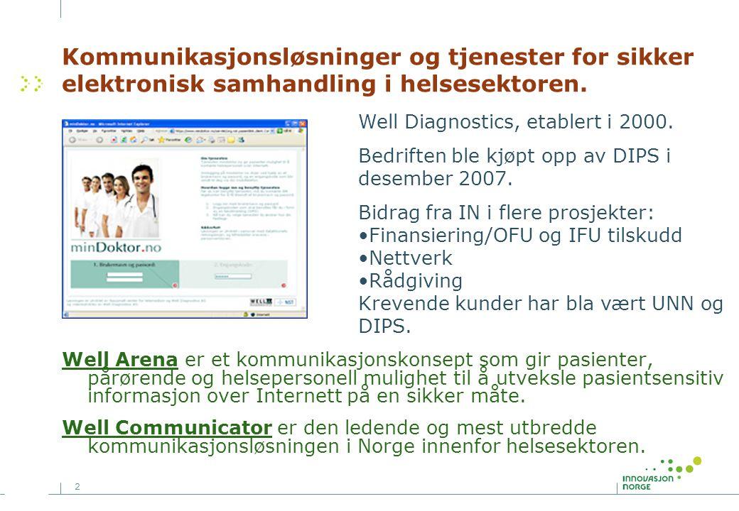 2 Kommunikasjonsløsninger og tjenester for sikker elektronisk samhandling i helsesektoren. Well Arena er et kommunikasjonskonsept som gir pasienter, p