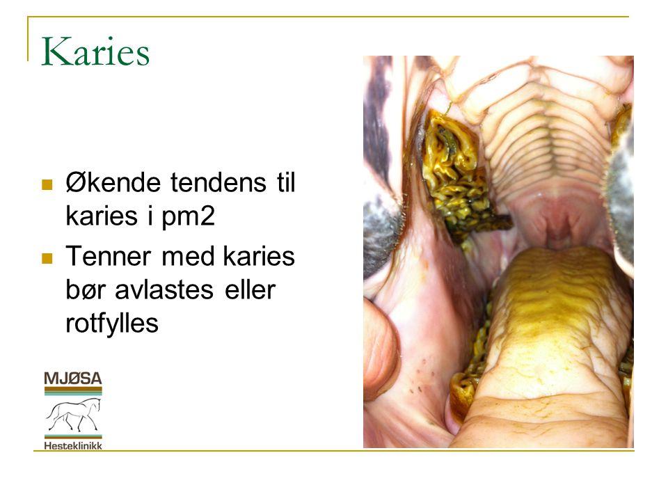 Karies  Økende tendens til karies i pm2  Tenner med karies bør avlastes eller rotfylles